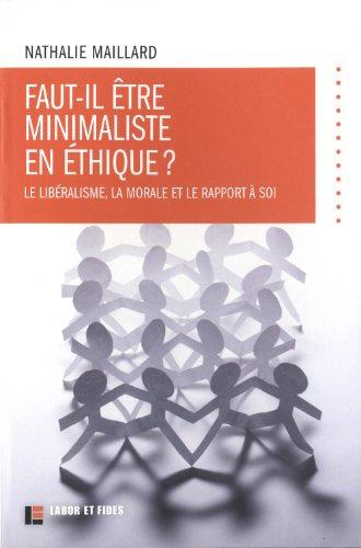 9782830915358: Faut-il etre minimaliste en ethique ? le liberalisme, la morale et le rapport a soi