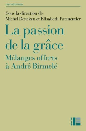 La passion de la grace: Deneken Michel Par