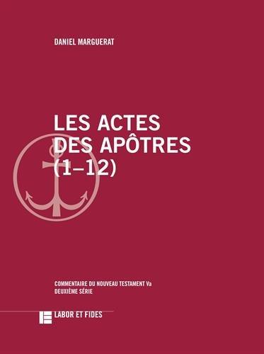 Les actes des apôtres (1-12): Marguerat, Daniel