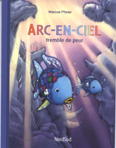arc-en-ciel tremble de peur (2831100402) by Marcus Pfister