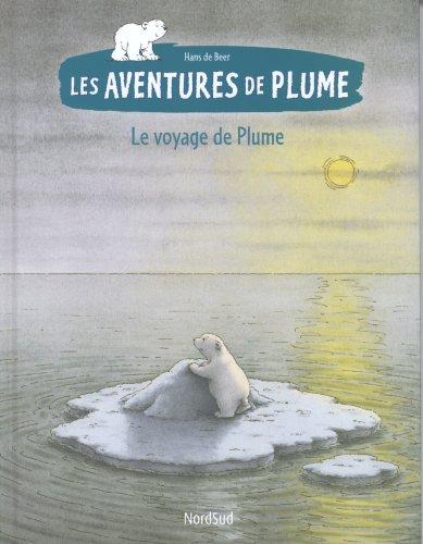 9782831100487: Le voyage de Plume (Les Aventures de Plume)
