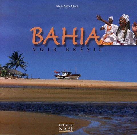9782831303987: Bahia : Noir Brésil