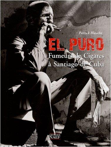 9782831304038: El Puro : Fumeurs de Cigares à Santiago de Cuba