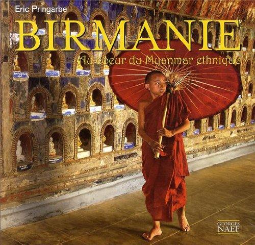 9782831304267: Birmanie : Au coeur du Myanmar éthnique