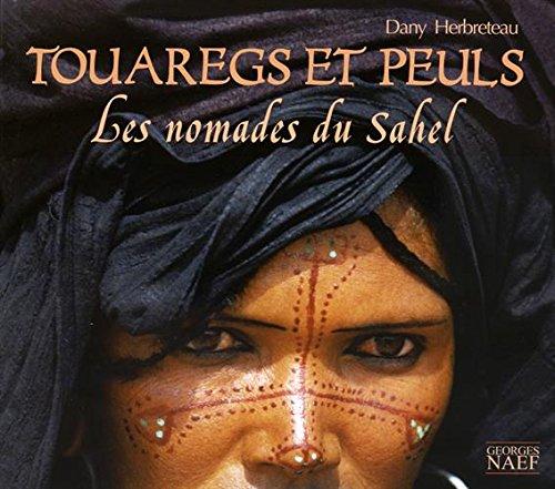 9782831304304: Touaregs et Peuls : Les nomades du Sahel