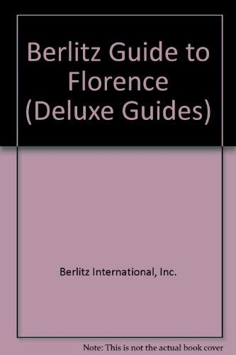 Florence (Berlitz Deluxe Guide) (9782831503837) by Berlitz International, Inc.