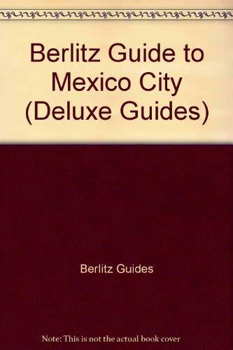 Berlitz Mexico City 1989 1990 (Berlitz Deluxe Guide): Berlitz Guides