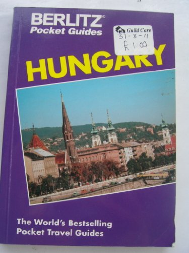Hungary Pocket Guide (Berlitz Pocket Travel Guides) (9782831523354) by Berlitz International, Inc.