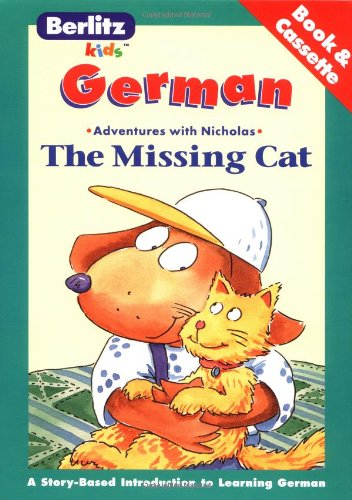 The Missing Cat: German-English (The Adventures of Nicholas) (German Edition) (2831557127) by Globe Pequot Press; Berlitz Guides; Chris L. Demarest
