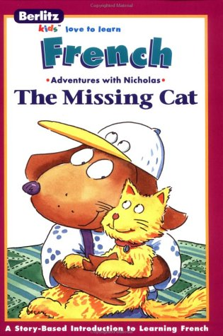La chatte perdue =: The missing cat (Berlitz kids love to learn) (French Edition) (2831557429) by Chris L Demarest