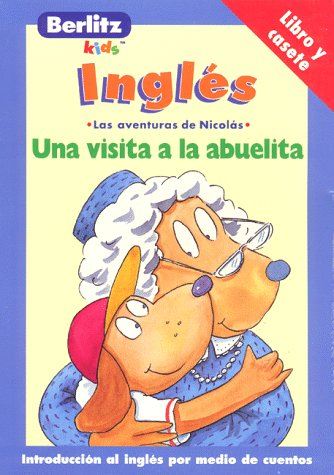 A Visit to Grandma - Ingles (Adventures with Nicholas =) (Spanish Edition) (2831562481) by Berlitz Guides; Chris L. Demarest