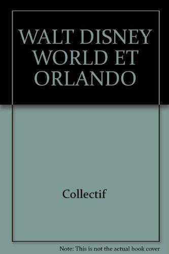 9782831564517: WALT DISNEY WORLD ET ORLANDO