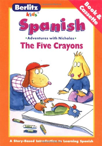 The Five Crayons with Book (Adventures with Nicholas): Demarest, Chris L.; Berlitz Kids
