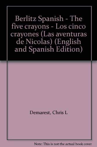 9782831565477: Berlitz Spanish - The five crayons - Los cinco crayones (Las aventuras de Nicolas) (English and Spanish Edition)