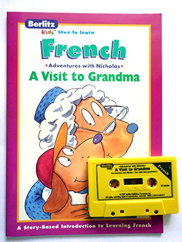 Une visite chez grand-meÌ re =: A visit to grandma (Berlitz kids love to learn) (French Edition): ...