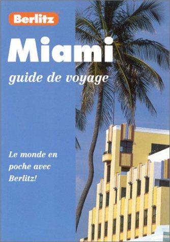 9782831569765: Miami, guide de voyage : Le monde en poche avec Berlitz!