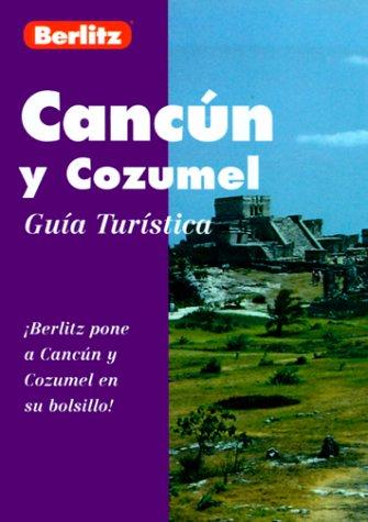Cancún y Cozumel (guía turística): Berlitz Publishing