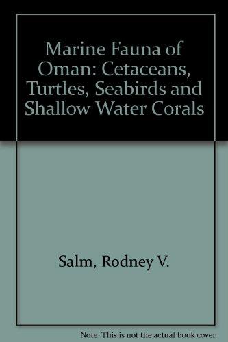 Marine Fauna of Oman: Cetaceans, Turtles, Seabirds: Salm, Rodney V.;