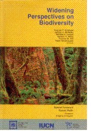 WIDENING PERSPECTIVES ON BIODIVERSITY: Krattiger, Anatole, and Jeffrey A. McNeely, William H. ...