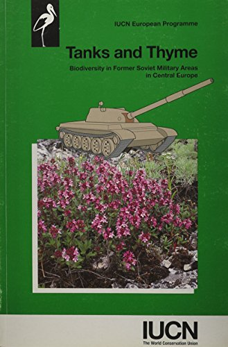 9782831703374: Tanks and Thyme: Biodiversity In Former Soviet Military Areas In Central Europe (Environmental research series)