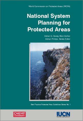 NATIONAL SYSTEM PLANNING FOR PROTECTED AREAS: Davey, Adrian G. (Adrian Phillips, Series Editor)