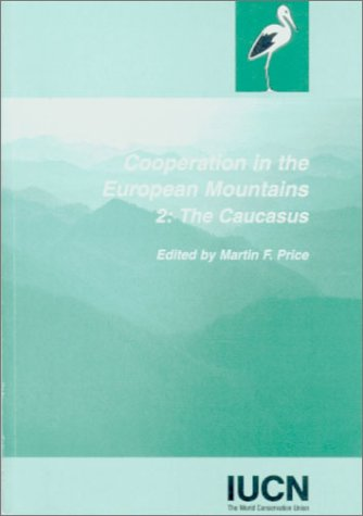 Cooperation in the European Mountains: Vol. 2: The Caucasus (Environmental Research Series 13)