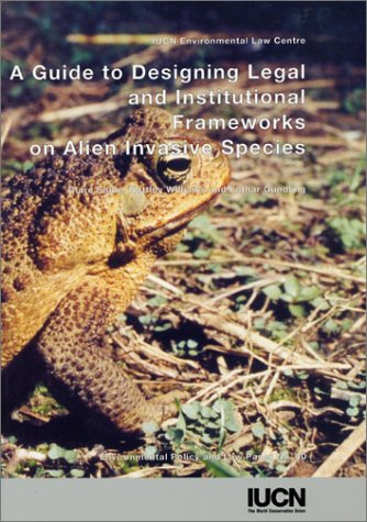 9782831705484: A Guide to Designing Legal and Institutional Frameworks on Alien Invasive Species (Environmental policy and law paper)