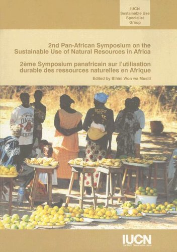 2nd Pan-African Symposium on the Sustainable Use of Natural Resources in Africa: Iucn Sustainable ...