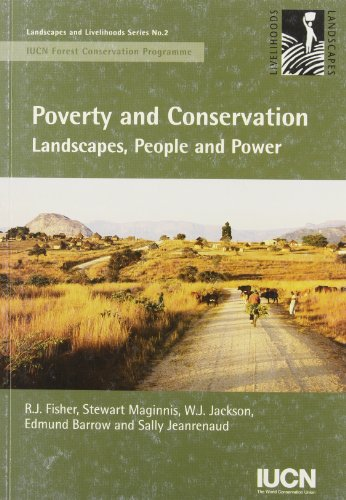 Poverty and Conservation: Landscapes, People and Power: R.J. Fisher