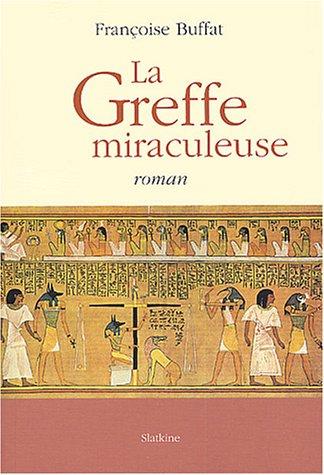 GREFFE MIRACULEUSE - LA -: BUFFAT FRANCOISE