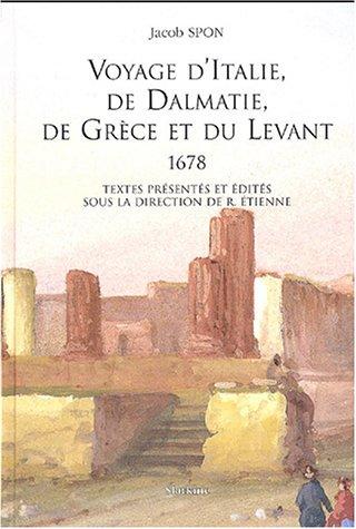 9782832101285: Voyage d'Italie, de Dalmatie, de Grèce et du Levant (1678) (French Edition)