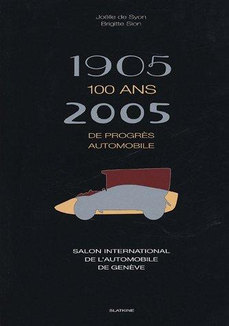 1905-2005 100 ans de progrès automobile: Sion, Brigitte; Syon,
