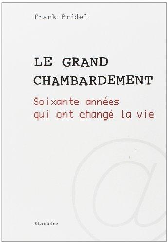 GRAND CHAMBARDEMENT SOIXANTE ANNEE QUI O: BRIDEL FRANK