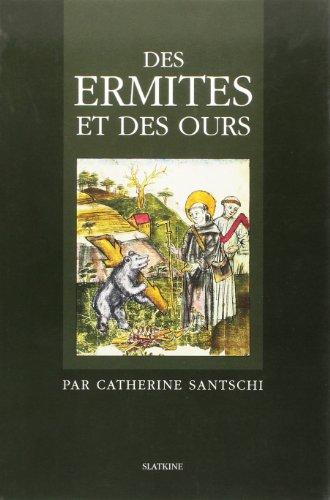 ERMITES ET DES OURS -DES-: SANTSCHI CATHERINE