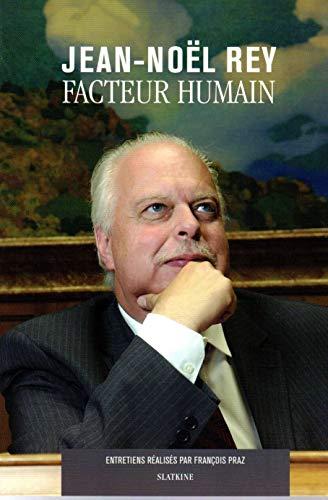 FACTEUR HUMAIN: REY JEAN NOEL