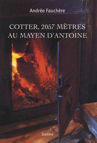 Cotter, 2057 mètres au Mayen d'Antoine: Andrée Fauchère