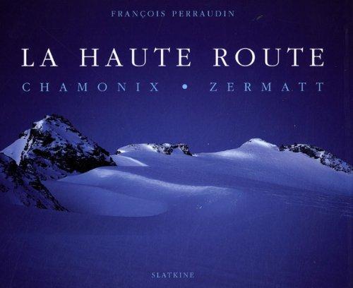 9782832103890: La haute route : Chamonix, Zermatt