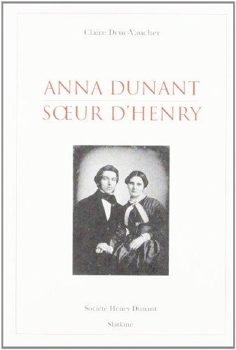 ANNA DUNANT SOEUR D HENRY: DRUC VAUCHER CLAIRE