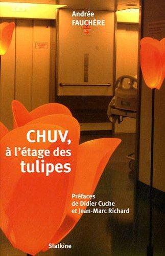 CHUV, à l'étage des tulipes: Andrée Fauchère