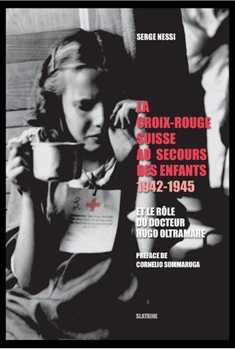 9782832104583: La Croix-Rouge suisse au secours des enfants, 1942-1945