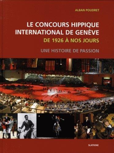 9782832104736: Le concours hippique international de Genève de 1926 à nos jours : Une histoire de passion