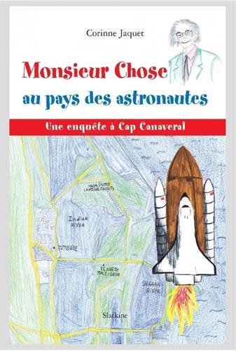 MONSIEUR CHOSE AU PAYS DES ASTRONAUTES: JAQUET CORINNE