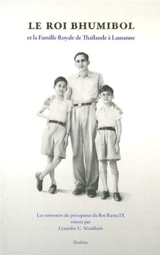 9782832105399: Roi Bhumibol et la Famille Royale de Tha�lande a Lausanne (le)