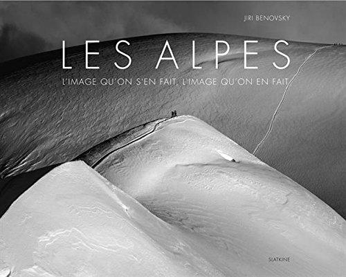 9782832106211: Les Alpes : L'image qu'on s'en fait, l'image qu'on en fait