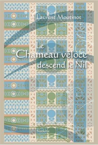 CHAMEAU VELOCE DESCEND LE NIL -LE-: MOUTINOT LAURENT
