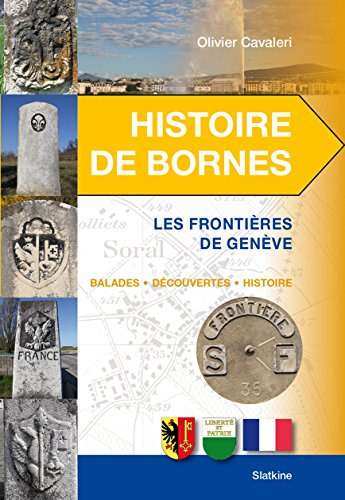 HISTOIRE DE BORNES FRONTIERES DE GENEVE: CAVALERI OLIVIER
