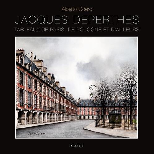 JACQUES DEPERTHES TABLEAUX DE PARIS DE P: ODERO ALBERTO