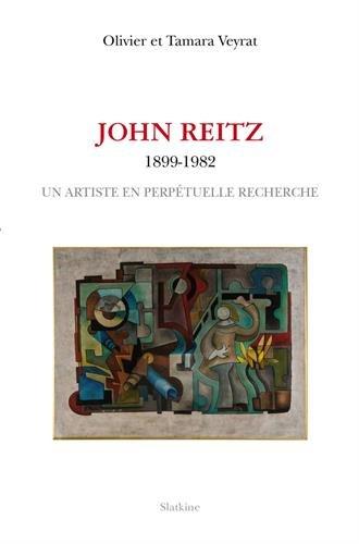 JOHN REITZ 1899 1982 UN ARTISTE EN PERPE: VEYRAT OLIVIER