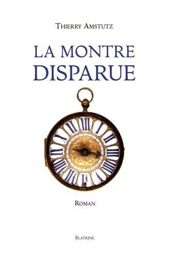 MONTRE DISPARUE -LA-: AMSTUTZ THIERRY