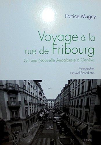 9782832106556: Voyage à la rue de Fribourg : Ou Une nouvelle Andalousie à Genève